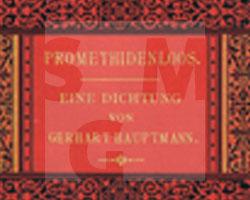 Gerhart Hauptmann: Promethidenloos. Eine Dichtung. Berlin 1885.